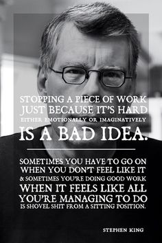 banditbrineshrimp: avelera: gothiccharmschool: Important advice from Stephen King. ALWAYS pay attention to writing advice from Stephen King. Now THIS is something I needed to hear. Oh man I need to tape this on the cover of my drawing pad so bad. Writing Quotes, Writing Advice, Writing Help, Writing A Book, Writing Prompts, Citations Stephen King, Stephen King Quotes, Great Quotes, Inspirational Quotes