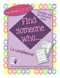 French Find someone who... conditional tense verbs is a great formative assessment for advanced French 2 students, students in 3rd year or higher who are learning the conditional/le conditional for the first time or those who need more reinforcement. Stud