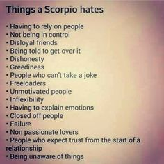 If it were only true for one SCORPIO! To whoever posted before, I am a scorpio and this is true for me Astrology Scorpio, Scorpio Traits, Scorpio Zodiac Facts, Zodiac Signs Scorpio, Scorpio Quotes, Zodiac Sign Facts, Pisces, Aquarius, Scorpio Anger