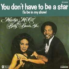 "#27. ""You Don't Have To Be A Star (To Be In My Show)""  ***  Marilyn McCoo and Billy Davis, Jr.  (1977)"