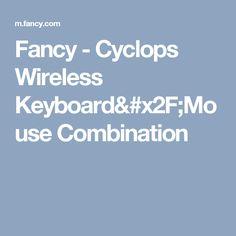 Fancy - Cyclops Wireless Keyboard/Mouse Combination