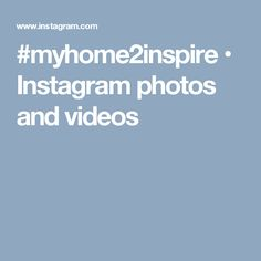 #myhome2inspire • Instagram photos and videos
