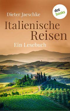 """Ars vivendi unter der Sonne Italiens – Dieter Jaeschkes Lesebuch """"Italienische Reisen"""" weckt Sehnsucht und Reiselust. Jetzt als eBook bei dotbooks: http://www.dotbooks.de/e-book/273985/italienische-reisen"""