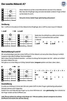 Dein zweiter Akkord: A7. Übe diesen Akkord so lange, bis du ihn flüssig mit D-dur wechseln kannst. Hier noch der link zum passenden Video: http://www.guitar-tv.de/akkord-a7.html