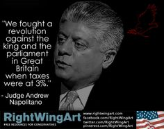 We fought a revolution against the king and the parliament in Great Britain when taxes were at ~ Judge Andrew Napolitano Tax Is Theft, Andrew Napolitano, Political Strategy, Bill Of Rights, World View, Deep, Lets Do It, Conservative News, Political Views