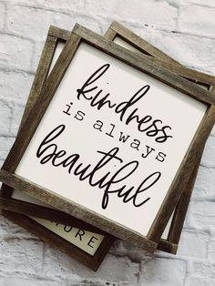 Kindness Is Always Beauitful Farmhouse Decor Farmhouse
