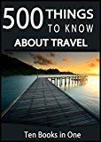 Free Kindle Book -   500 Things to Know About Travel: Tips for Budget Planning, Packing, Backpacking Though Europe, Cruise Travel, Car Travel, All-Inclusive Resorts, Traveling with a Baby, and Traveling to WDW Check more at http://www.free-kindle-books-4u.com/travelfree-500-things-to-know-about-travel-tips-for-budget-planning-packing-backpacking-though-europe-cruise-travel-car-travel-all-inclusive-resorts-traveling-with-a-baby-and-traveling-to/