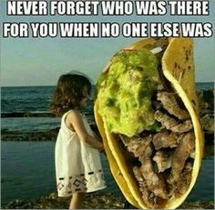 Taco love. Tuesday. Never forget.