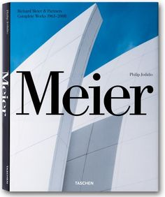 Meier: Richard Meier and Partners, Complete Works by Philip Jodidio Richard Meier, Shenzhen, Beautiful Architecture, Contemporary Architecture, Architect Career, Massimo Vignelli, Ligne Roset, New York, Partner