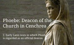 (2) Phoebe: Early Latin texts in which Phoebe is regarded as an official deacon