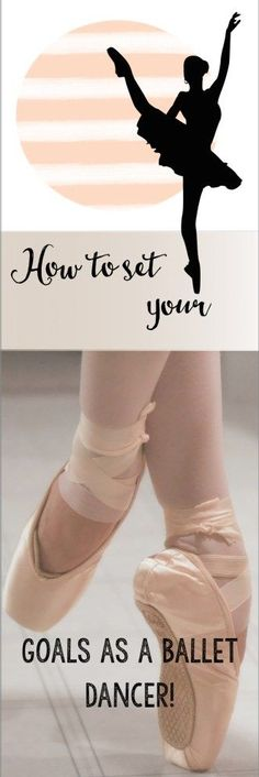 "How to set your goals as a ballet dancer! How to improve your ballet technique and focus… without going to class! No, I am not crazy but I am a ballet teacher. No snarky comments please! How to set your goals as a ballet dancer! Class is not always the key to improvement. Surprising but wise words :) In any endeavor for work or study, GOALS are essential. Write down your goals! Write down your goals! Document! Goals can be short term and long term. Start with the short term goals and ""map""…"