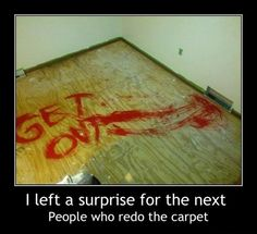 Message left under carpet.  Im soooo going to do this in my next house hahaha