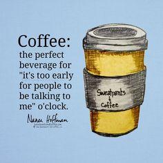 Coffee, because mornings.