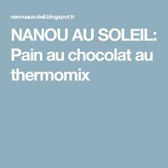 NANOU AU SOLEIL: Pain au chocolat au thermomix