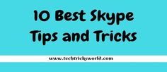 10 best Skype tips 2017