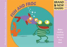 Fish and Frog, by Michelle Knudsen. Fish and Frog swim, make faces, and play silly games in four simple stories enhanced by enticingly vibrant illustrations. Beginning Reading, Close Reading, Kids Reading, Reading Practice, Bob Books, Silly Games, Buying Books Online, New Readers, Making Faces