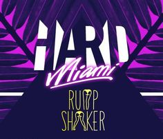 Poplife + Grand Central present HARD MIAMI: RUMP SHAKER