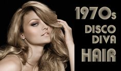 Get The Look - 70s Glam Hair