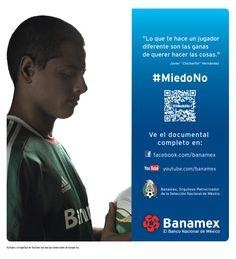 Shortlist Effie Awards® 2014 Campaña: #MiedoNo Marca: Banamex Agencia: Publicis México/Starcom