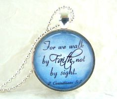 For we Walk by Faith Pendant Necklace, 2 Corinthians 5:7 pendant, Scripture Necklace, Inspirational Jewelry, L109