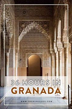 The perfect itinerary for spending 3 days in Granada (Andalusia Spain):