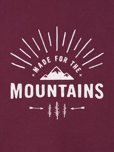 Made for the mountains print