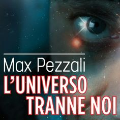 Max Pezzali l'universo tranne noi