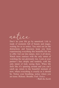 Mindfulness Quotes, Meditation, Yoga Quotes, Inspirational Life quotes & poetry Take time to notice all of the beauty around you. Encouragement Quotes, Wisdom Quotes, Words Quotes, Me Quotes, Passion Quotes, Sayings, Qoutes, Yoga Quotes, Motivational Quotes