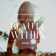#SkinRevolution  True beauty is found within.