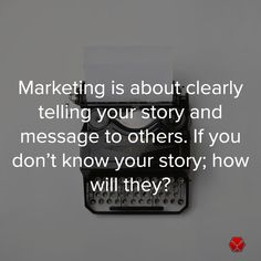 Marketing Tip Of The Day:  Marketing is about clearly telling your story and message to others. If you don't know your story; how will they?  #marketingstory #marketingtips #businesstips #businessstory #quotes #businessquotes #lionheartdevs #lionheartdevelopment Business Stories, Business Quotes, Business Tips, Your Story, Knowing You, Lion, Told You So, Cards Against Humanity, Messages