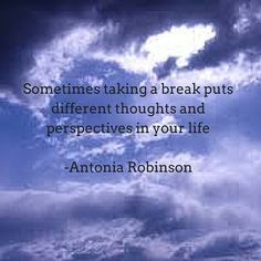 Taking a break sometimes helps :).  #inspiration #quotes