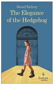 The Elegance of the Hedgehog by Muriel Barbery, translated into English by Alison Anderson