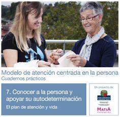 Cuaderno 7. Conocer a la persona y apoyar su autodeterminación. El plan de atención y vida ▸ http://www.matiafundazioa.net/documentos/ficheros/publicaciones/8.euskera-castellano.pdf