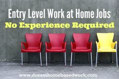 Want to work from home but don't have much experience? Here are some entry level work at home jobs.