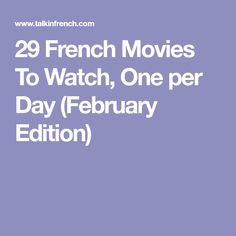 29 French Movies To Watch, One per Day (February Edition)