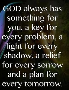 #quotes - God always has something for you, a key for every....more on purehappylife.com