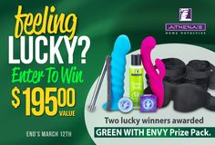 "Make your friends green with envy! Enter for a chance to win an ""Envy"" prize pack worth over $195.  We are giving away 2 prize packs.  The prize pack contains an exciting assortment of sensual product"
