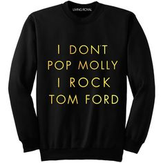 I Don't Pop Molly Black Sweatshirt ($50) ❤ liked on Polyvore featuring tops, hoodies, sweatshirts, shirts, sweaters, sweatshirts hoodies, black sweatshirt, black top, collared shirt and black collared shirt