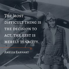 Making an attempt is half the battle. #wisdom from Amelia Earhart. #motivation