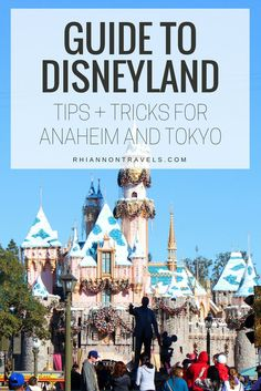 Disney Parks Guide: Tips and Tricks for Anaheim and Tokyo Disneyland Resorts!