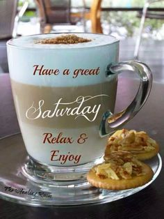Have a great Saturday quotes quote coffee morning weekend saturday saturday quotes weekend quotes happy saturday lattee: Good Morning Happy Saturday, Saturday Coffee, Good Morning Coffee, Good Morning Good Night, Good Morning Images, Coffee Break, Saturday Saturday, Saturday Memes, Coffee Mornings