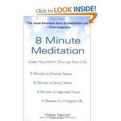 8 Minute Meditation: Quiet Your Mind. Change Your Life.: Victor Davich: 9780399529955: Amazon.com: Books