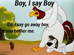 Most memorable quotes from Foghorn Leghorn, a movie based on film. Find important Foghorn Leghorn Quotes from film. Foghorn Leghorn Quotes about foghorn leghorn and chicken hawk as a chicken character from movie. Looney Tunes Characters, Classic Cartoon Characters, Looney Tunes Cartoons, Classic Cartoons, Funny Cartoons, Looney Tunes Funny, Archie Comics, Foghorn Leghorn Quotes, Nostalgia