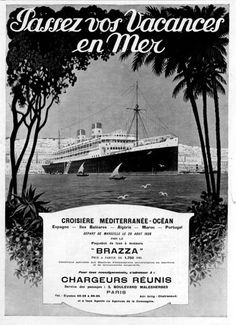1928 S. Leaving Marseille, France August 1928 and visiting Spain, Morroco, Portugal and Algeria. 1920s Advertisements, Portugal, French Posters, Baby Time, Print Ads, Seas, Vintage Prints, French Vintage, Cruise