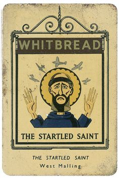 The Startled Saint, West Malling, Kent  - if this is a pub sign, that's the best one ever.