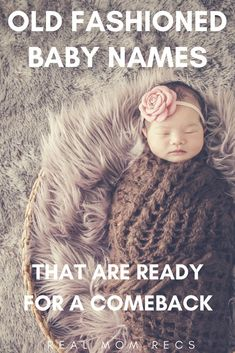 A list of beautiful vintage baby names for your precious little boy or girl. These old fashioned names are so cute, they need to make a comeback!