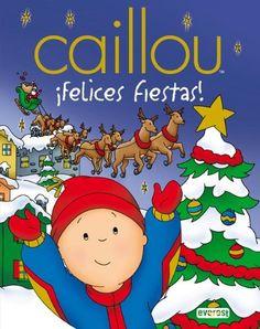 Caillou: ¡Felices Fiestas! Disponible en: http://xlpv.cult.gva.es/cginet-bin/abnetop?SUBC=BORI/ORI&TITN=1067638