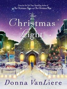 The Christmas Light by Donna VanLiere - In the small town of Grandon, five very different people discover the true meaning of Christmas when they are brought together for a rather unconventional church Nativity.