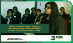 Intellectual Property Rights(IPR) Cell, Legal Aid Clinic and Moot Court Society are some of the striking features of CLG(College of Law and Governance) at Mody University.