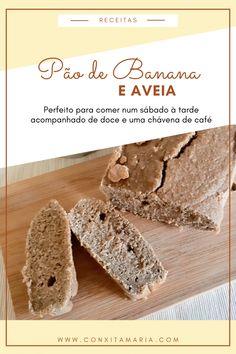 Pão de Banana e Aveia - Conxita Maria - A Arrumadinha   Organização